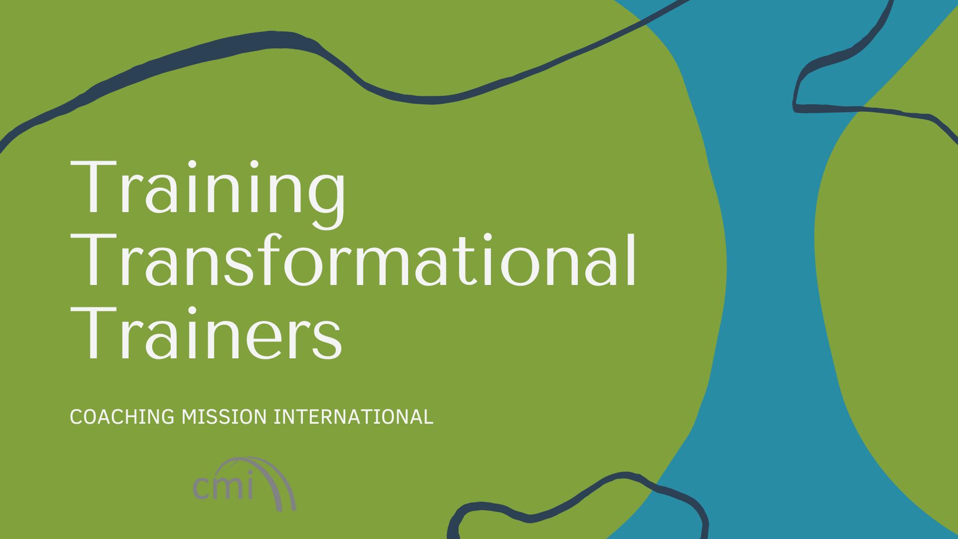 Training Transformational Trainers